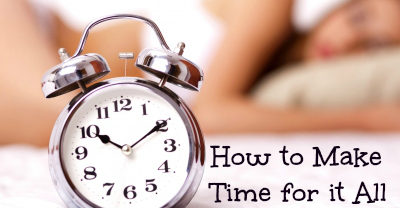 How to Make Time for it All!